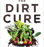The Dirt Cure: Growing Healthy Kids with Food Straight from Soil - Dr. Maya Shetreat-Klein