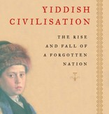 Yiddish Civilisation: The Rise and Fall of a Forgotton Nation - Paul Kriwaczek