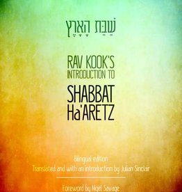 Shabbat Ha'Aretz; Rav Kook's Introduction to w/ forward by Nigel Savage