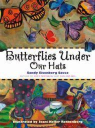 Butterflies Under Our Hats - Sandy Eisenberg Sasso and Joani Keller Rothenberg, illus.