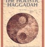 The Holistic Haggadah: How Will You Be Different This Passover Night? - Michael L. Kagan (Translated by Rabbi Zalman Schachter Shalomi)