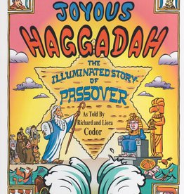 Richard Codor's Joyous Haggadah - Richard and Liora Codor