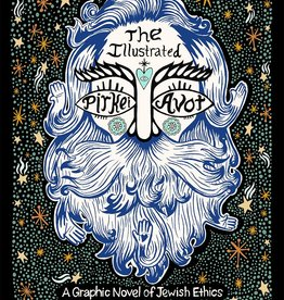 The Illustrated Pirkei Avot: A Graphic Novel of Jewish Ethics - by Jessica Tamar Deutsch