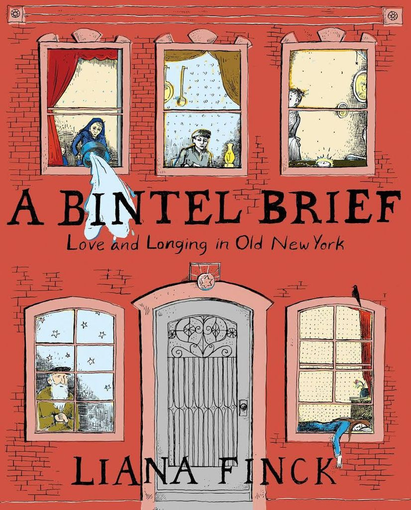 A Bintel Brief: Love and Longing in Old New York - Liana Finck