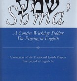 Sh'ma': A Concise Weekday Siddur For Praying in English - Rabbi Zalman Schachter-Shalomi