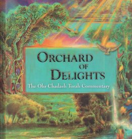 Orchard of Delights: The Ohr Chadash Torah Commentary - Avraham Arieh Trugman