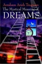 The Mystical Meaning of Dreams - Avraham Arieh Trugman