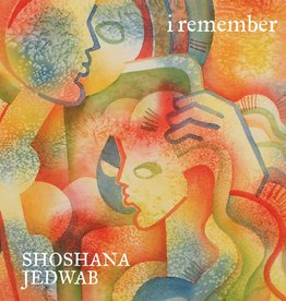 i remember - Shoshana Jedwab