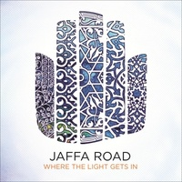 Jaffa Road - Where the Light Gets In (Aviva Chernick)