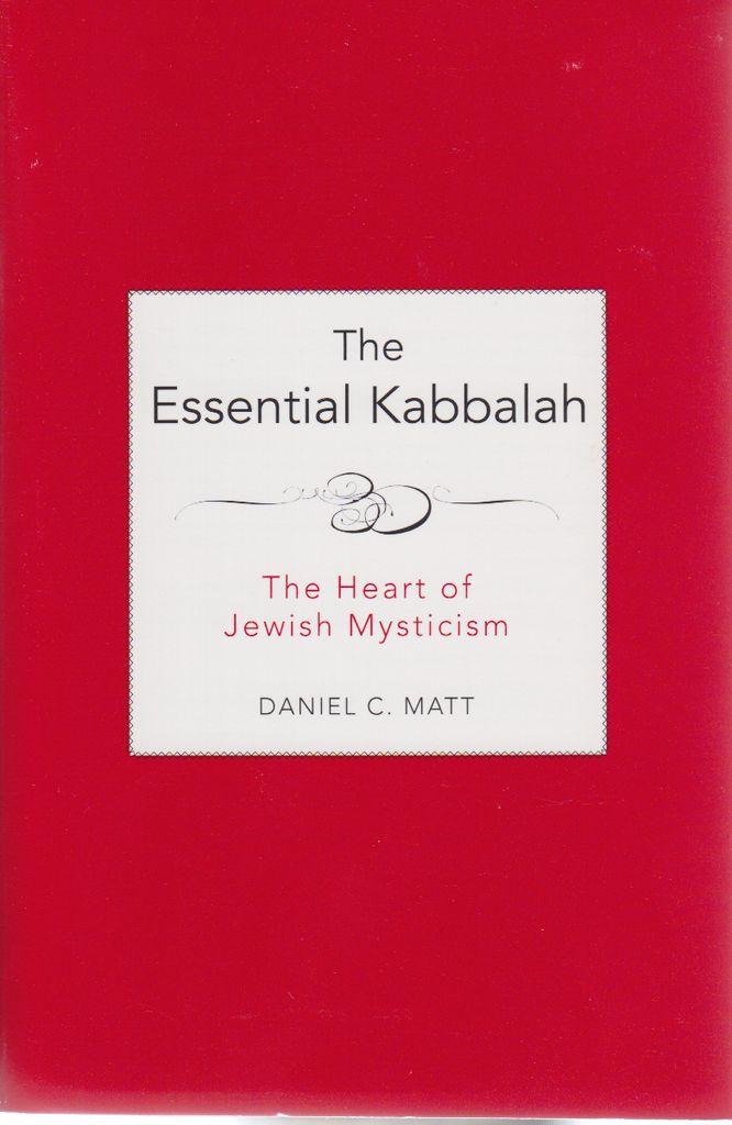 The Essential Kabbalah: The Heart of Jewish Mysticism - Daniel Matt