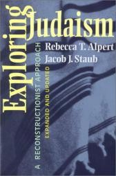 Exploring Judaism: A Reconstructionist Approach - Rebecca T. Alpert & Jacob J. Staub