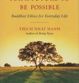 For a Future to Be Possible: Buddhist Ethics for Everyday Life - Thich Nhat Hanh (afterword by Jack Kornfield)