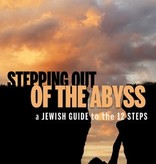 Stepping out of the Abyss: A Jewish Guide to the 12 Steps