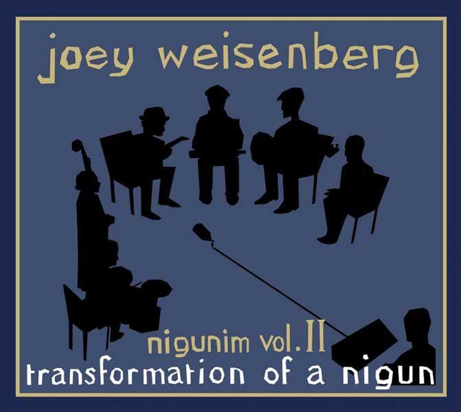 Nigunim Vol II: Transformation of a Nigun - Joey Weisenberg CD