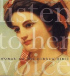 Listen to Her Voice: Women of the Hebrew Bible - Miki Raver