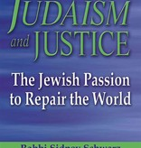 Judaism and Justice: The Jewish Passion to Repair the World - Rabbi Sidney Schwarz