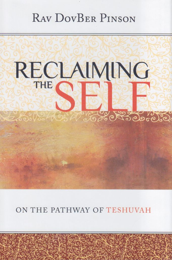 Reclaiming the Self: On the Pathway of Teshuvah - DovBer Pinson