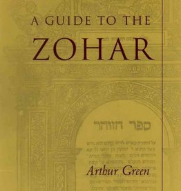 A Guide to the Zohar: The Pritzker Editions - Arthur Green