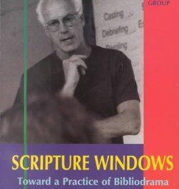 Scripture Windows: Toward a Practice of Bibliodrama - Peter A. Pitzele