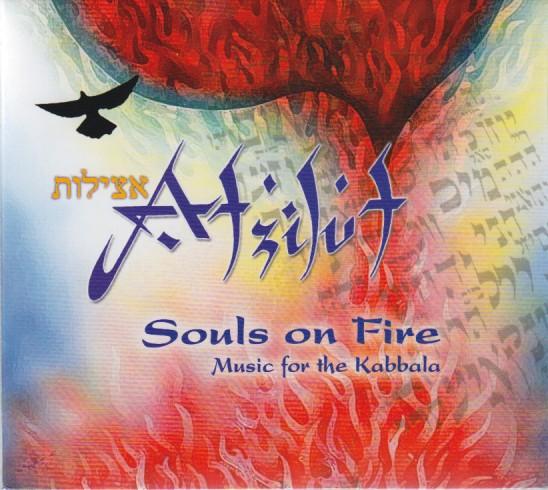 Souls on Fire: Music for the Kabbalah - Atzilut (Jack Kessler)