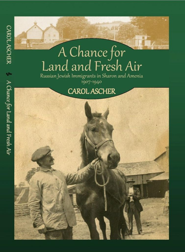 A Chance for Land and Fresh Air: Russian Jewish Immigrants in Sharon and Amenia, 1907-1940 - by Carol Ascher