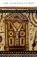 God in Search of Man: A Philosophy of Judaism - Abraham Joshua Heschel