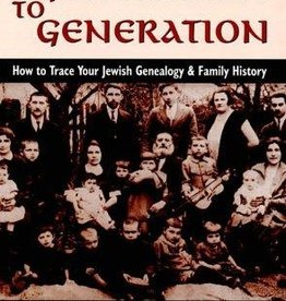 From Generation to Generation: How to Trace Your Jewish Genealogy & Family History - Arthur Kurzweil