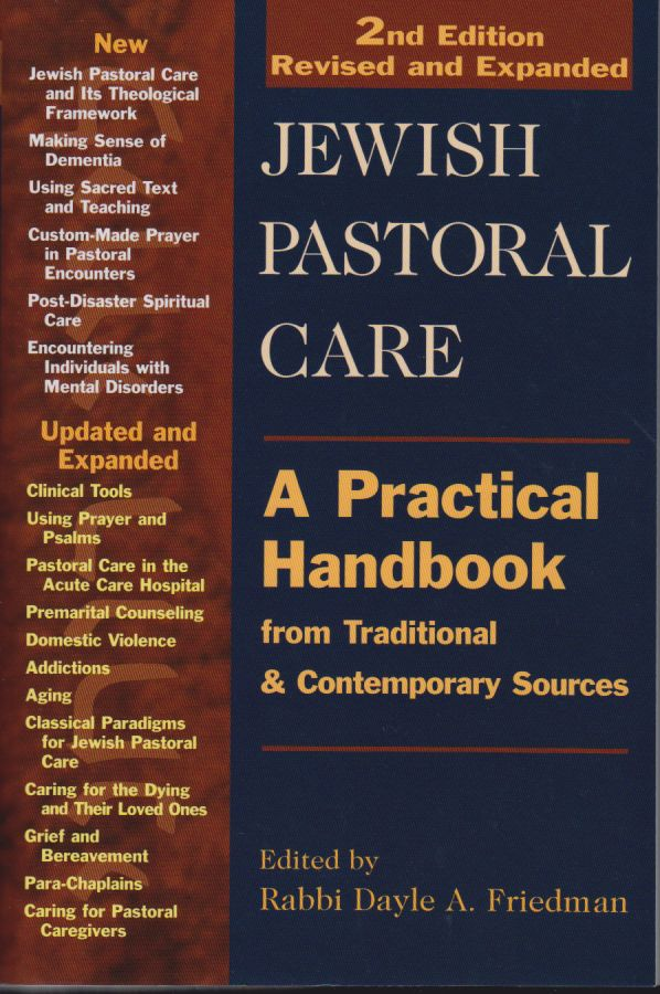 Jewish Pastoral Care, 2nd Ed.: A Practical Handbook from Traditional & Contemporary Sources - edited by Rabbi Dayle A. Friedman