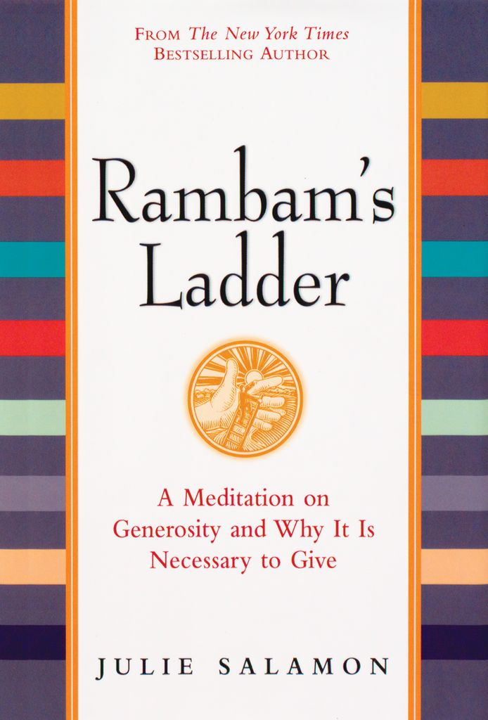 Rambam's Ladder: A Meditation on Generosity and Why It Is Necessary to Give - Julie Salamon