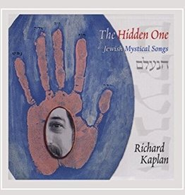 The Hidden One: Jewish Mystical Songs - Richard Kaplan