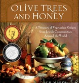 Olive Trees and Honey: A Treasury of Vegetarian Recipes from Jewish Communities Around the World - Gil Marks