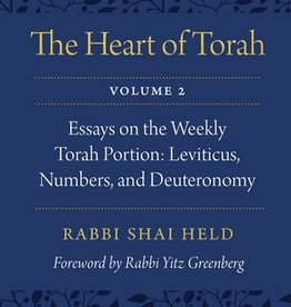 The Heart of Torah, Volume 2: Essays on the Weekly Torah Portion: Leviticus, Numbers, and Deuteronomy, by Rabbi Shai Held