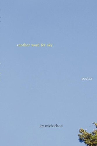 Another Word For Sky: Poems - Jay Michaelson