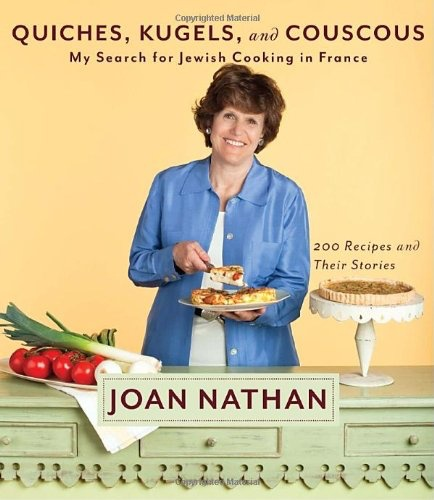Quiches, Kugels, and Couscous - Joan Nathan