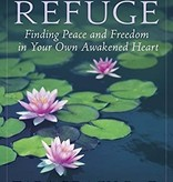 True Refuge: Finding Peace and Freedom in Your Own Awakened Heart - by Tara Brach