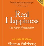 Real Happiness: The Power of Meditation: A 28-Day Program - by Sharon Salzberg