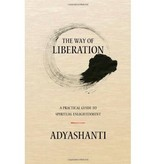 The Way of Liberation:<br /> A Practical Guide to Spiritual Enlightenment - by Adyashanti