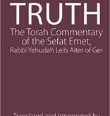 The Language of Truth: The Torah Commentary of the Sefat Emet, Rabbi Yehuda Leib Alter of Ger - translated by Arthur Green (Paperback)
