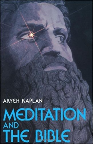 Meditation and the Bible - Aryeh Kaplan