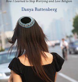 Surprised by God: How I Learned to Stop Worrying and Love Religion - Danya Ruttenberg