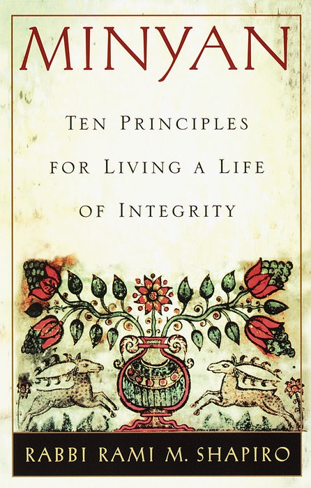 Minyan: Ten Principles for Living a Life of Integrity - Rami Shapiro