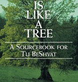 A Person is Like a Tree: A Sourcebook for Tu BeShvat - Yitzhak Buxbaum