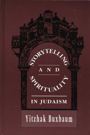 Storytelling and Spirituality in Judaism - Yitzhak Buxbaum