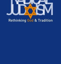 Radical Judaism: Rethinking God and Tradition - Arthur Green