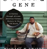 The Cooking Gene: A Journey Through African American Culinary History in the Old South (Hardcover), by Michael W. Twitty