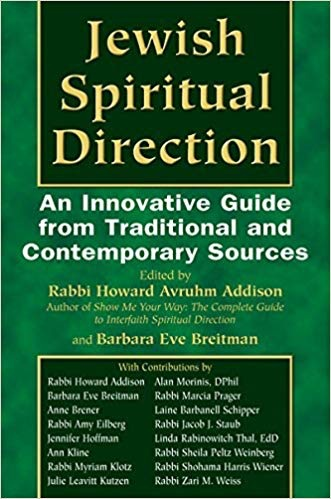Jewish Spiritual Direction: An Innovative Guide from Traditional and Contemporary Sources - Howard Addison