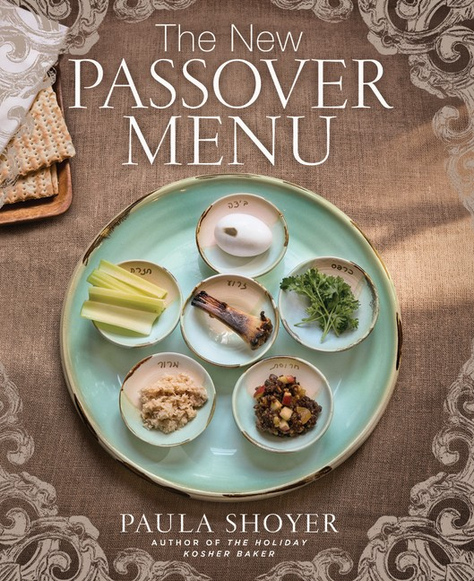 The New Passover Menu, by Paula Shoyer