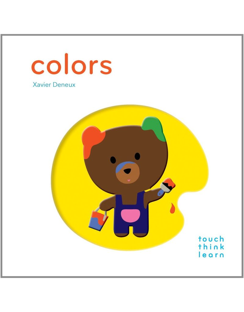 Chronicle Books Touch Think Learn Colors-by Xavier Deneux