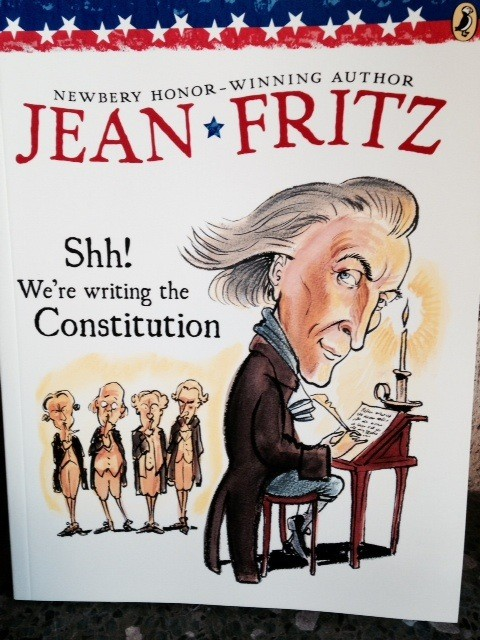 shh were writing the constitution book report Adapted from shh we're writing the constitution by jean fritz delegates were advised not to write letters about the proceedings to their.