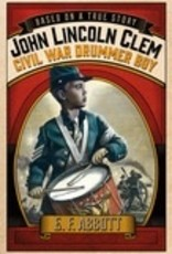John Lincoln Clem: Civil War Drummer Boy